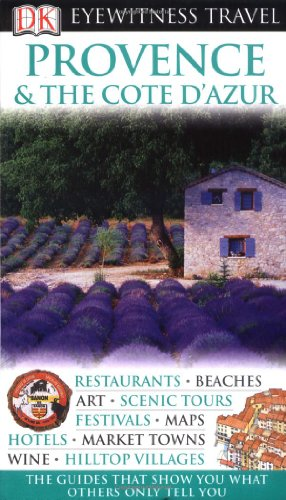 Provence and the Cote d'Azur (DK Eyewitness Travel Guide)