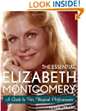 The Essential Elizabeth Montgomery: A Guide to Her Magical Performances