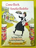 Come Back, Amelia Bedelia (An I Can Read Book) (0060246677) by Parish, Peggy