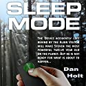 Sleep Mode: A Young Adult Sci-Fi Adventure Audiobook by Dan Holt Narrated by Mark Shumka