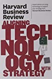img - for Harvard Business Review on Aligning Technology with Strategy by Harvard Business Review (2011) Paperback book / textbook / text book