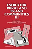 img - for Energy for Rural and Island Communities III: Proceedings of the Third International Conference Held at Inverness, Scotland, September 1983 book / textbook / text book