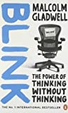Blink: The Power of Thinking Without Thinking by Gladwell, Malcolm Re-issue Edition (2006)
