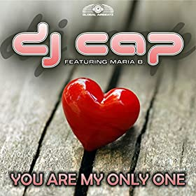 DJ Cap feat. Maria B.-You Are My Only One