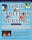 img - for Your Career in Nursing: Manage Your Future in the Changing World of Healthcare by Annette Vallano (2006-11-28) book / textbook / text book