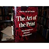 The art of the print: masterpieces, history, techniques ~ Fritz Eichenberg