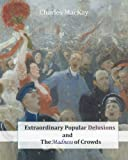 img - for Extraordinary Popular Delusions and The Madness of Crowds book / textbook / text book