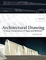 Free Architectural Drawing: A Visual Compendium of Types and Methods (3rd edition) (Wiley Desktop Edition Ebook & PDF Download