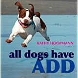 All Dogs Have ADHDby Kathy Hoopmann