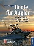 Boote f�r Angler: Von Schlauchboot bis Jacht- der Weg zum richtigen Boot