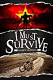 img - for I Must Survive by Harry Simpson (2014) Paperback book / textbook / text book