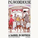 A Damsel in Distress (       UNABRIDGED) by P.G. Wodehouse Narrated by Frederick Davidson