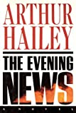The Evening News: A Novel (0385504241) by Hailey, Arthur