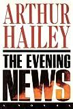 The Evening News: A Novel (0385504241) by Hailey, Arthur
