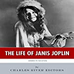 American Legends: The Life of Janis Joplin |  Charles River Editors