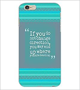 PrintDhaba Quote D-4138 Back Case Cover for APPLE IPHONE 6S (Multi-Coloured)