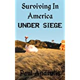 Surviving In America: Under Siege