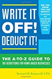 img - for Write It Off! Deduct It!: The A-to-Z Guide to Tax Deductions for Home-Based Businesses book / textbook / text book