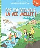Par toi seigneur, la vie jaillit ! : Module 5 (7-8 ans)
