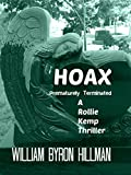 Hoax: Prematurely Terminated (Rollie Kemp thriller series #5 Book 1)