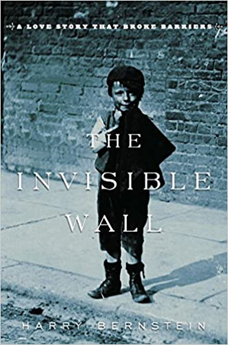 The Invisible Wall written by Harry Bernstein