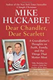 Dear Chandler, Dear Scarlett: A Grandfather's Thoughts on Faith, Family, and the Things That Matter Most