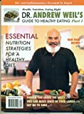 Dr. Andrew Weil's Guide to Healthy Eating (part 1)