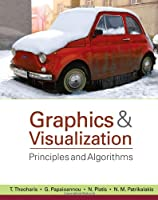 Graphics and Visualization: Principles & Algorithms Front Cover