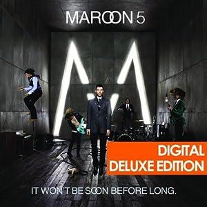 maroon 5 -  It Won`t Be Soon Before Long