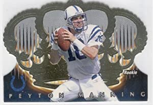 1998 Crown Royale 54 Peyton Manning RC - Indianapolis Colts - (RC - Rookie Card) -... by Crown Royale