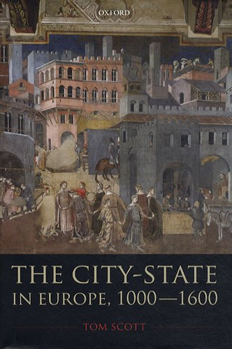 The City-State in Europe, 1000-1600 Hinterland, Territory, Region Tom Scott OUP