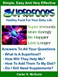 Superfoods - Healthy Food For Your Daily Life (Super Immunity / More Energy / Be Happier / Live Longer)