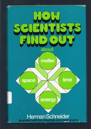 How scientists find out: About matter, time, space, energy PDF