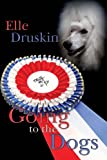img - for Going to the Dogs book / textbook / text book