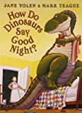 img - for How Do Dinosaurs Say Good Night? by Jane Yolen (2007-06-07) book / textbook / text book