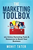 The Marketing Toolbox: 101 Online Marketing Tools & Resources to Boost Your Business (Toolboxes for Life & Business) (Volume 1)