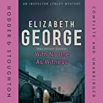 With No One as Witness (       UNABRIDGED) by Elizabeth George Narrated by Diana Bishop