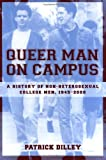 img - for Queer Man on Campus: A History of Non-Heterosexual College Men, 1945-2000 book / textbook / text book
