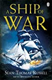 A Ship of War. Sean Thomas Russell