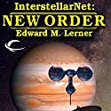 InterstellarNet: New Order, Book 2 Audiobook by Edward M. Lerner Narrated by J. D. Hart