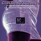 Vol. 1-Classic 80's Groove by Raw Silk (1993-08-02)