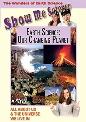 Show Me Science Earth Science - Our Changing Planet