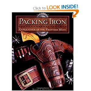 Packing Iron: Gun Leather of the Frontier West
