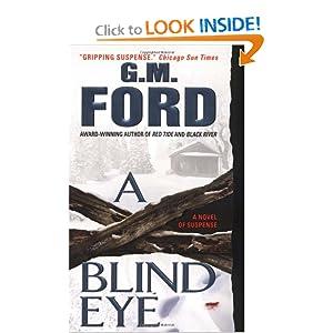 A Blind Eye: A Novel G.M. Ford