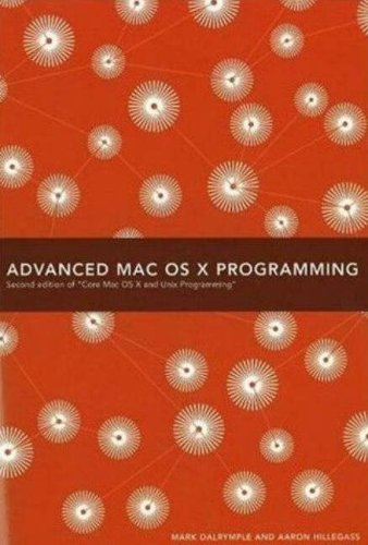 Advanced Mac OS X Programming (2nd Edition of Core Mac OS X  &amp;  Unix Programming)