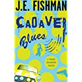 Cadaver Blues: A Phuoc Goldberg Fiasco: Phuoc Goldberg Mysteriesdi J.E. Fishman