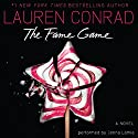 The Fame Game Audiobook by Lauren Conrad Narrated by Jenna Lamia