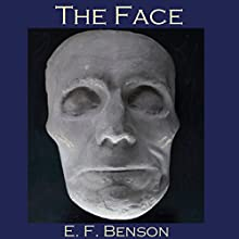 The Face (       UNABRIDGED) by E. F. Benson Narrated by Cathy Dobson