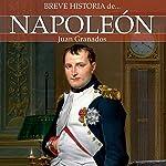 Breve historia de Napoleón | Juan Granados