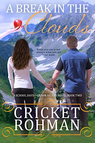 ebook: A Break in the Clouds (School Days-Grimm Nights Book 2) (B00IZFSGGC)